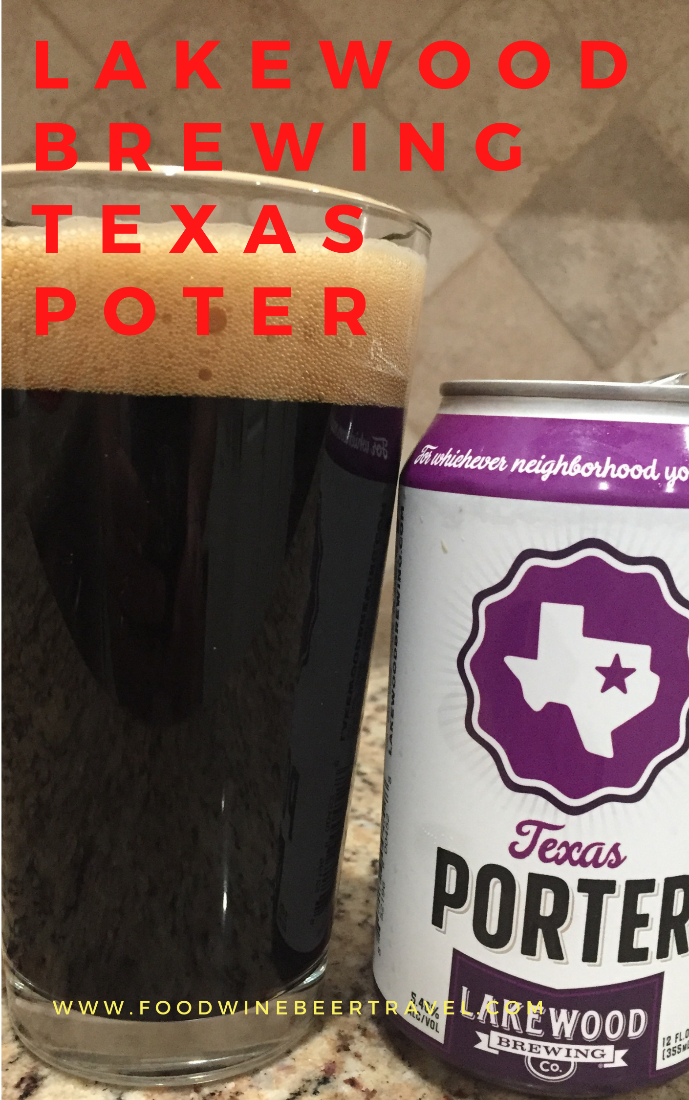 A Pinterest pin of a can of Texas Porter, from Lakewood Brewing, is next to a pint glass filled with a Dark beer with a thick cream head floating on top.