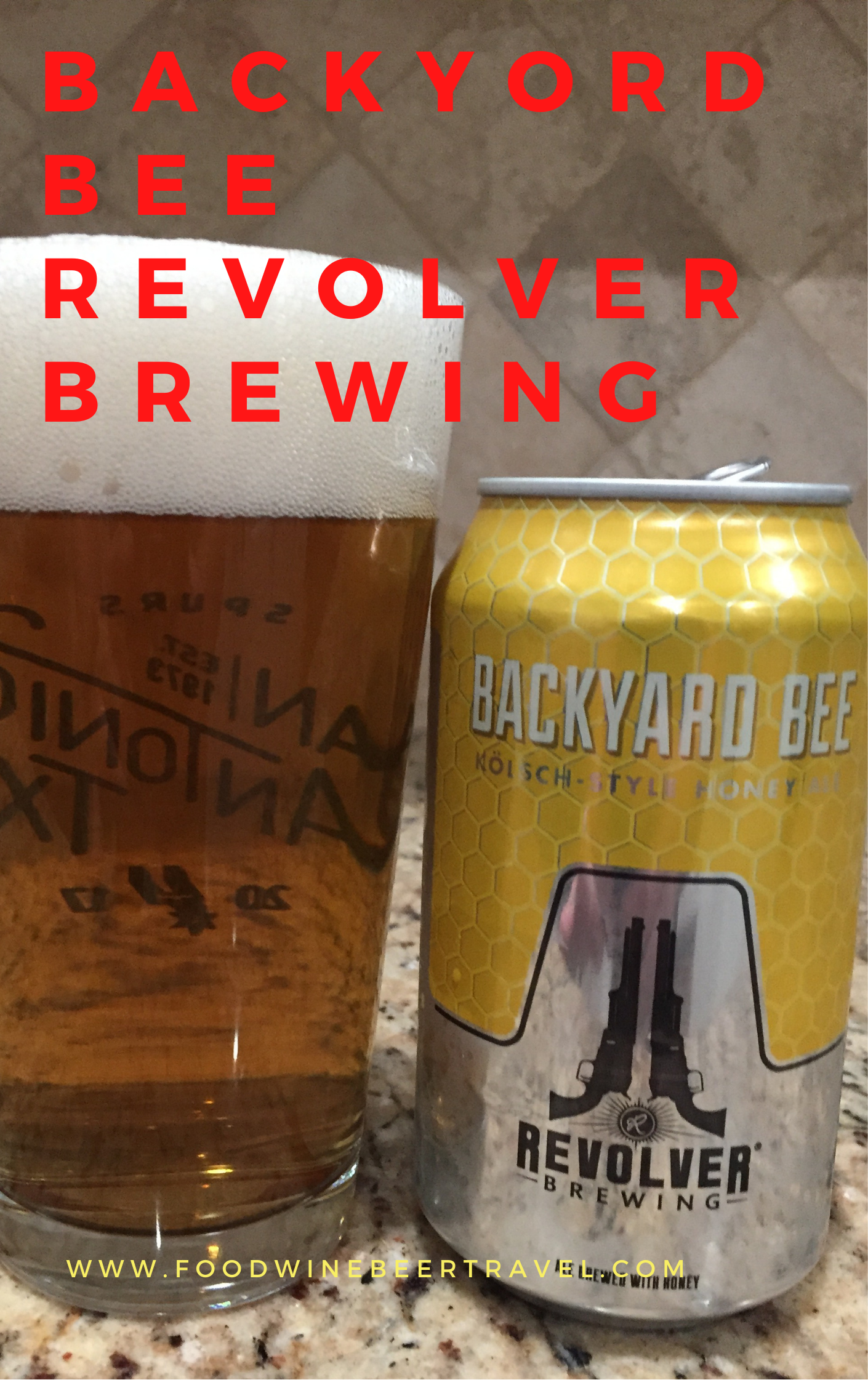 A Pinterest Pin of a can of Backyard Bee, from Revolver Brewing, is next to a pint glass filled with a clear golden beer with a thick head floating on top.