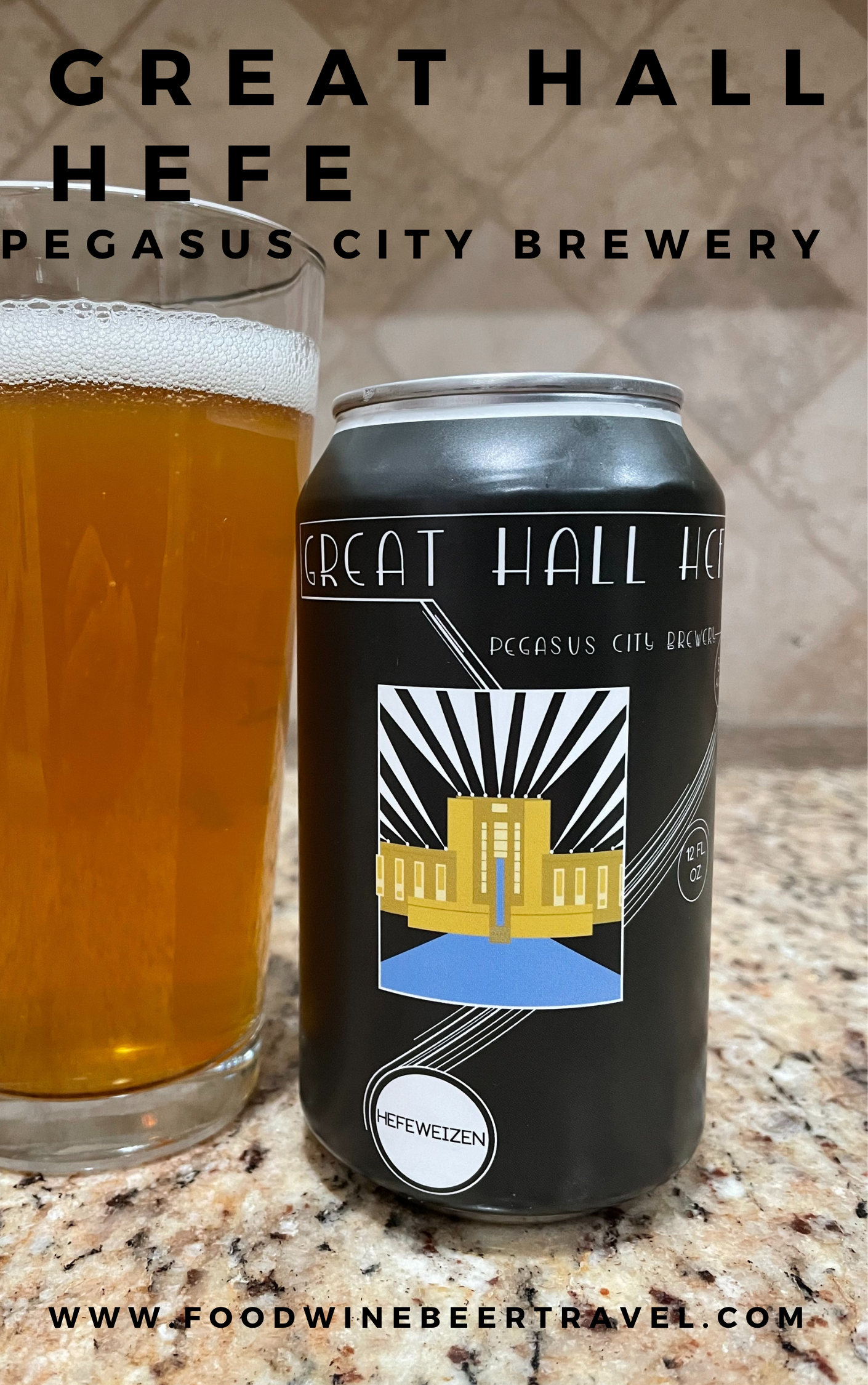 A Pinterest Pin of a can of Great hall Hefe from Pegasus City Brewery is next to a pint glass filled with a dark golden amber beer with a white head floating on top.